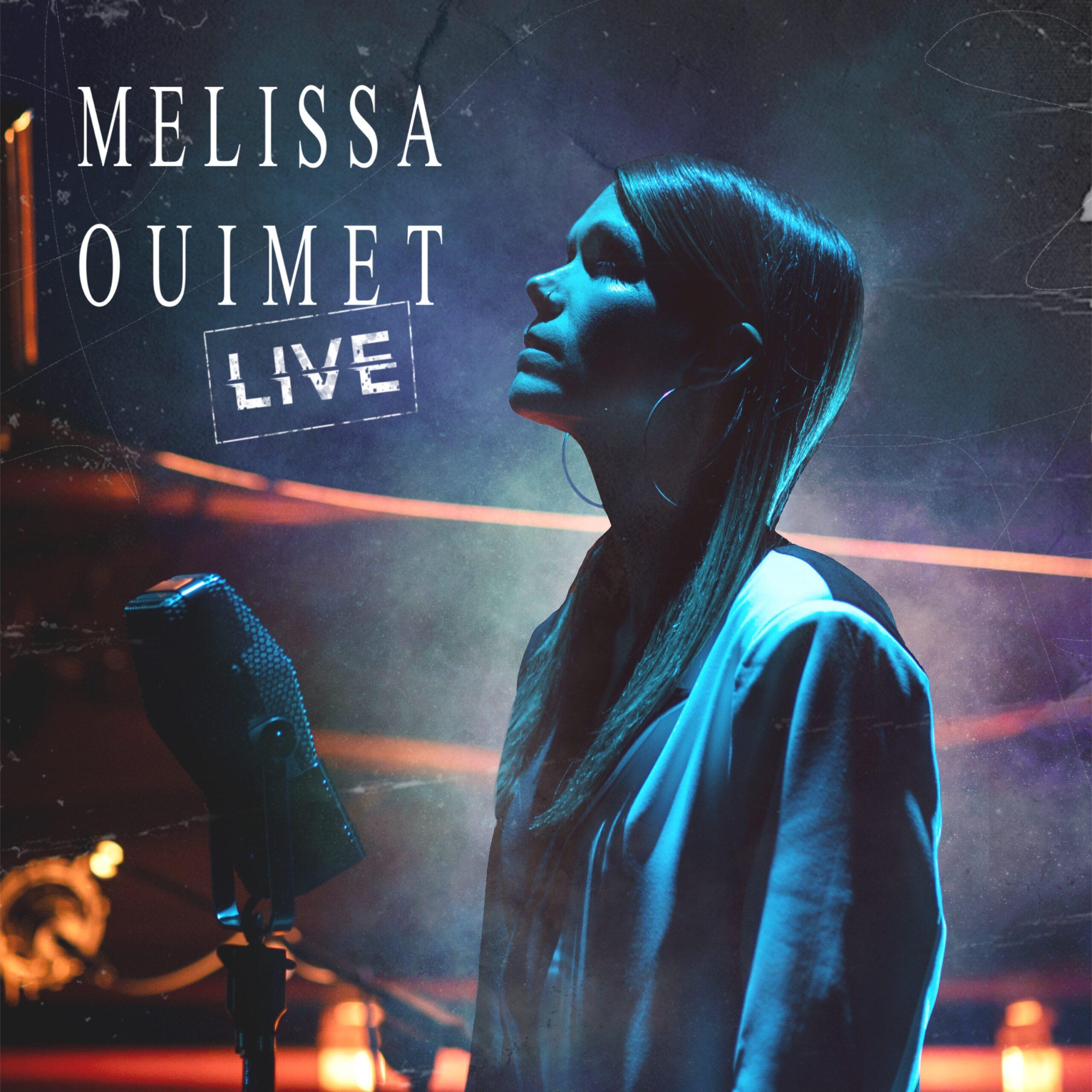 Melissa Ouimet live